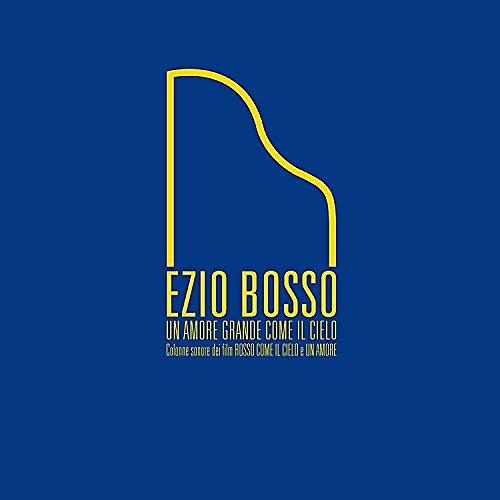 Alliance Ezio Bosso - Ezio Bosso Un Amore Grande Come Il Cielo