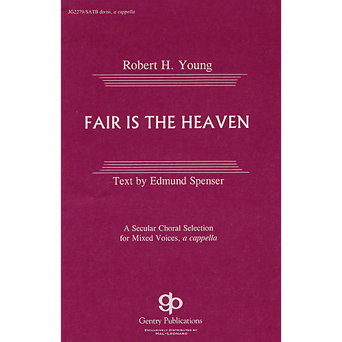 Gentry Publications Fair Is the Heaven SATB