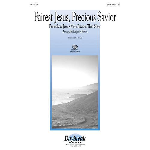 Daybreak Music Fairest Jesus, Precious Savior SAB Arranged by Benjamin Harlan
