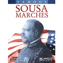 Anglo Music Press Famous Sousa Marches (Conductor Score) Concert Band Arranged by Philip Sparke