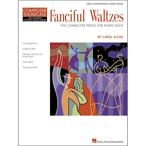 Hal Leonard Fanciful Waltzes - Early Intermediate Piano Solos Composer Showcase Hal Leonard Student Piano Library by Carol Klose