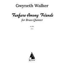 Lauren Keiser Music Publishing Fanfare Among Friends for Brass Quintet, Full Score LKM Music Series by Gwyneth Walker