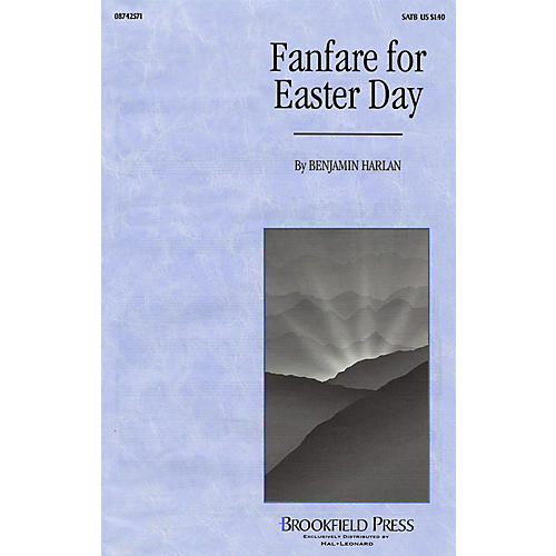 Brookfield Fanfare for Easter Day SATB composed by Benjamin Harlan
