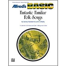Alfred Fantastic Familiar Folk Songs Bass Clef Instruments (Trombone Baritone B.C. Electric Bass)