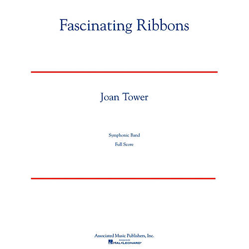 Associated Fascinating Ribbons Concert Band Level 5 Composed by Joan Tower