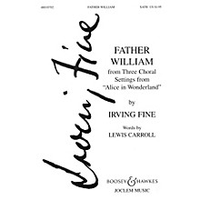 Boosey and Hawkes Father William (from Three Choral Settings from Alice in Wonderland) SATB composed by Irving Fine
