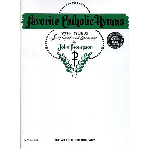 Willis Music Favorite Catholic Hymns with Words Late Elementary by John Thompson