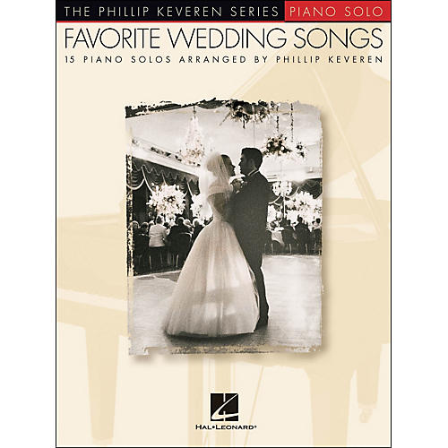 Hal Leonard Favorite Wedding Songs - Phillip Keveren Series arranged for piano solo
