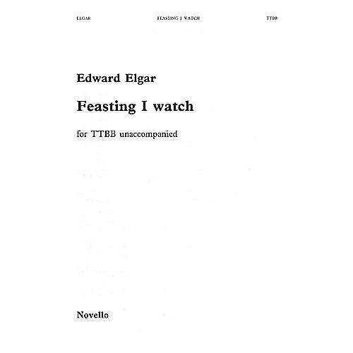 Novello Feasting I Watch TTBB Composed by Edward Elgar