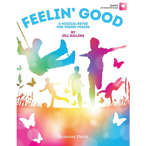 Hal Leonard Feelin' Good (A Musical Revue for Young Voices) TEACHER WITH SGR PDF ACCESS Composed by Jill Gallina