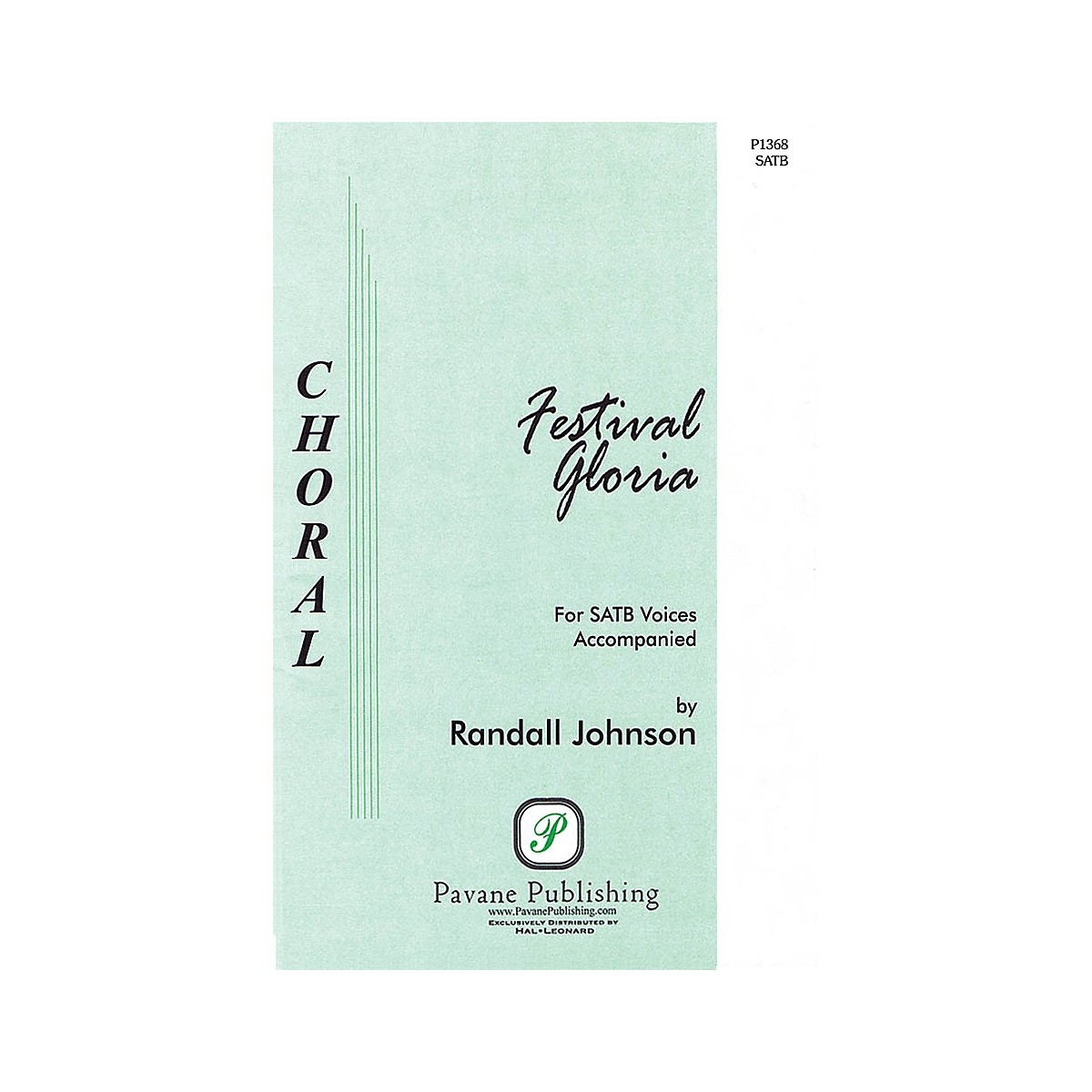 Pavane Festival Gloria SATB composed by Randall Johnson