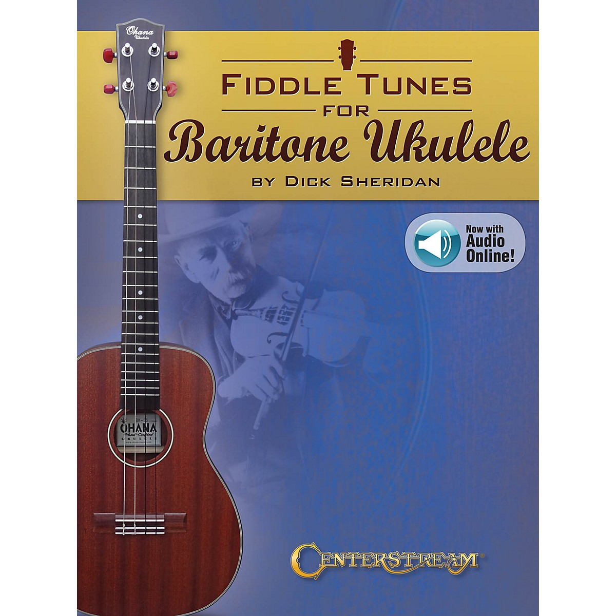 Centerstream Publishing Fiddle Tunes for Baritone Ukulele Fretted Series Softcover Audio Online Written by Dick Sheridan