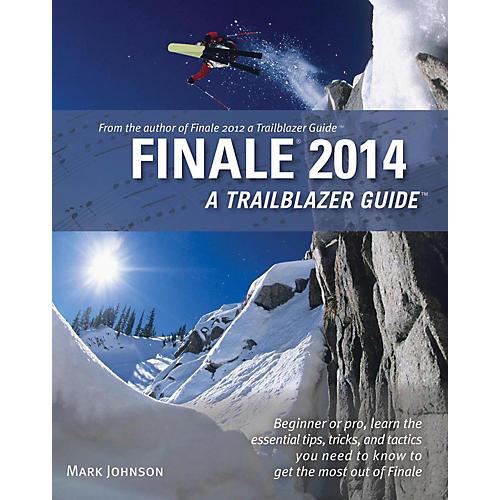 Hal Leonard Finale 2014 A Trailblazer Guide