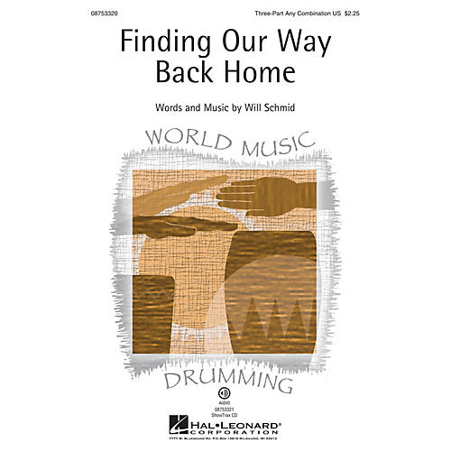 Hal Leonard Finding Our Way Back Home 3 Part Any Combination composed by Will Schmid