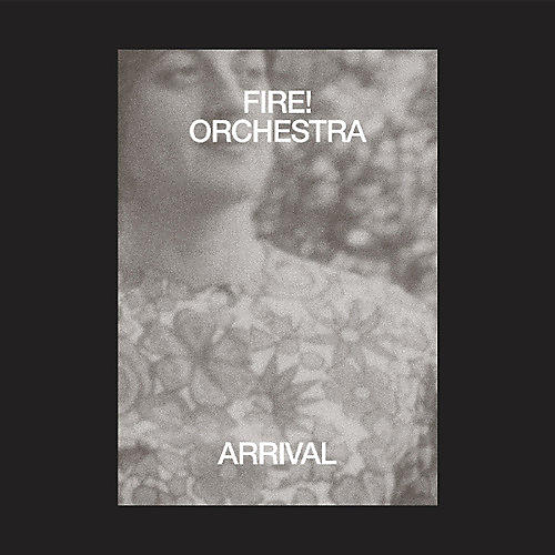 Alliance Fire Orchestra - Arrival