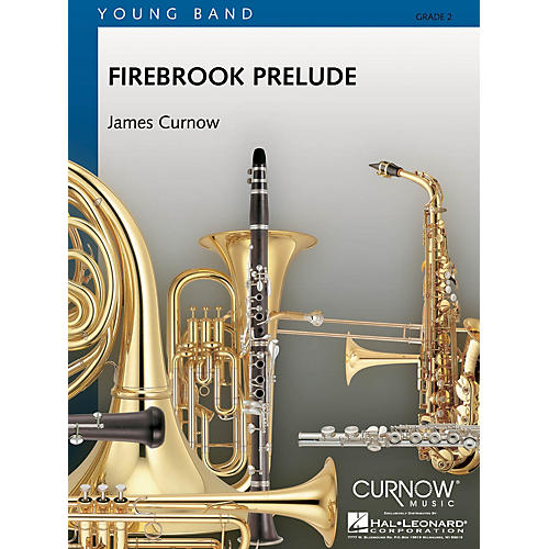 Curnow Music Firebrook Prelude (Grade 2 - Score and Parts) Concert Band Level 2 Composed by James Curnow