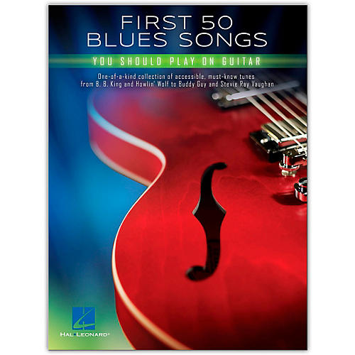 Hal Leonard First 50 Blues Songs You Should Play on Guitar
