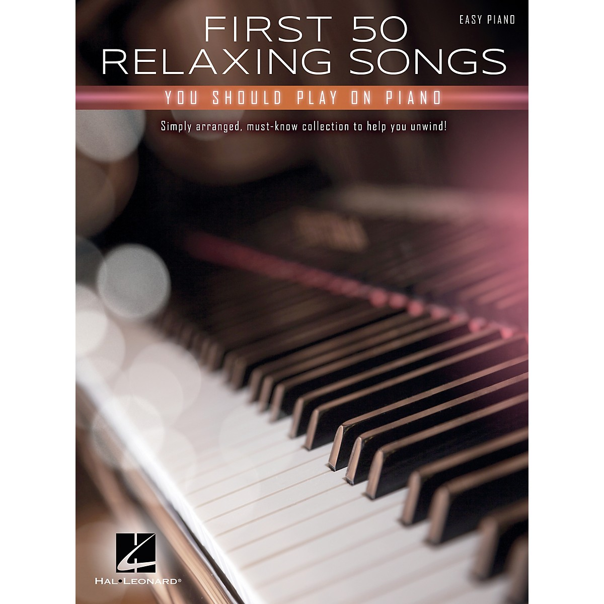 Hal Leonard First 50 Relaxing Songs You Should Play on Piano - Easy Piano Songbook