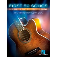 Hal Leonard First 50 Songs You Should Play On Acoustic Guitar