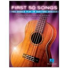Hal Leonard First 50 Songs You Should Play on Baritone Ukulele