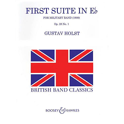 Boosey and Hawkes First Suite in E Flat (Revised) Concert Band Level 4 Composed by Gustav Holst/ed. Colin Matthews