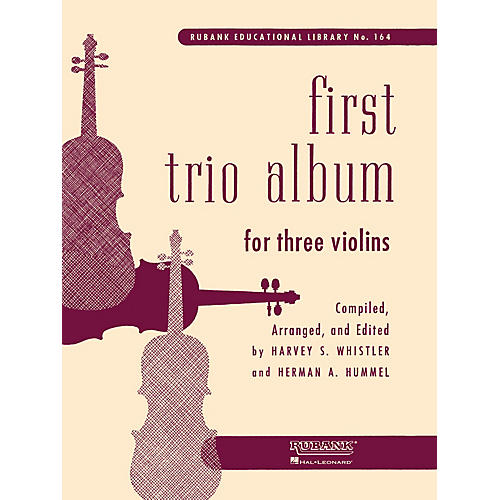 Rubank Publications First Trio Album for Three Violins Ensemble Collection Series Arranged by Harvey S. Whistler