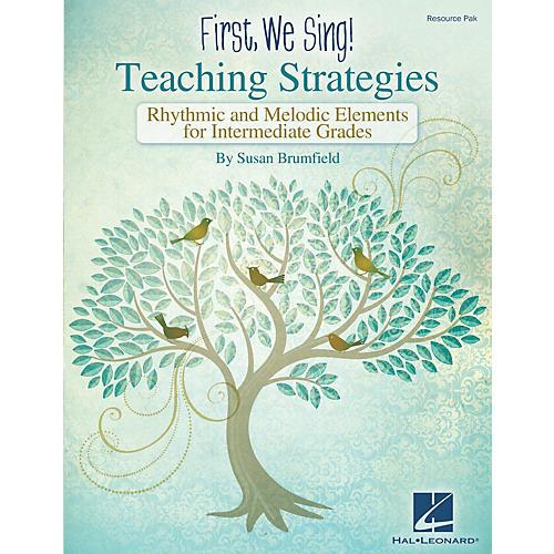 Hal Leonard First We Sing: Teaching Strategies (Intermediate) RESOURCE PAK Composed by Susan Brumfield