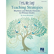 Hal Leonard First We Sing! Teaching Strategies (Primary Grades) RESOURCE PAK Composed by Susan Brumfield