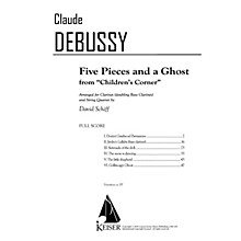 Lauren Keiser Music Publishing Five Pieces and a Ghost from Children's Corner for Cl and String Quartet - Score LKM Music by Schiff