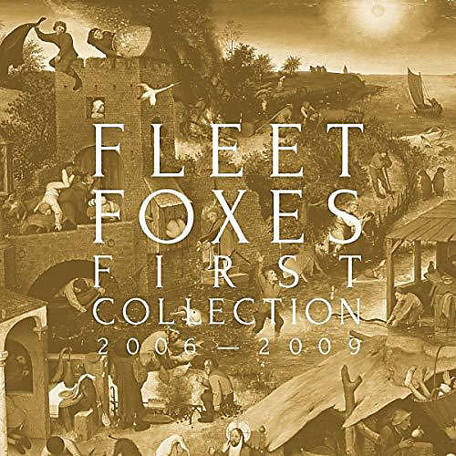 Alliance Fleet Foxes - First Collection 2006-2009