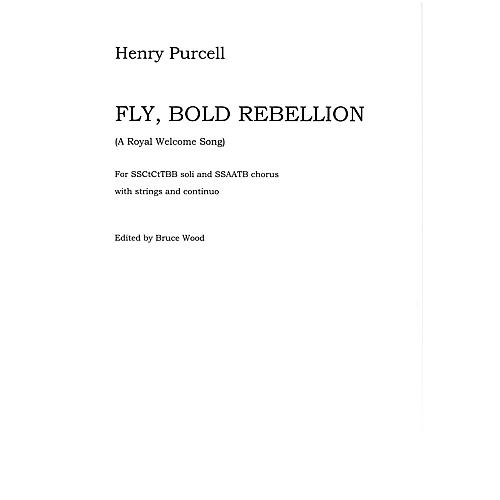 Novello Fly, Bold Rebellion (A Royal Welcome Song) - Full Score Full Score Composed by Henry Purcell