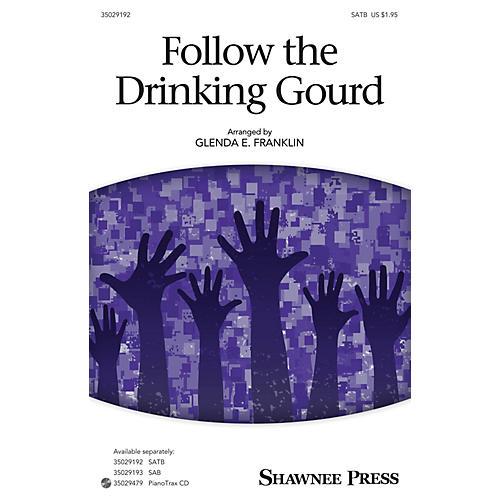 Shawnee Press Follow the Drinking Gourd SATB arranged by Glenda E. Franklin