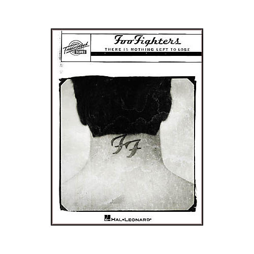 Hal Leonard Foo Fighters - There Is Nothing Left to Lose Transcribed Score Book