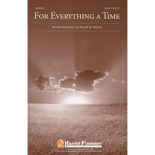 Shawnee Press For Everything a Time SATB composed by Joseph M. Martin