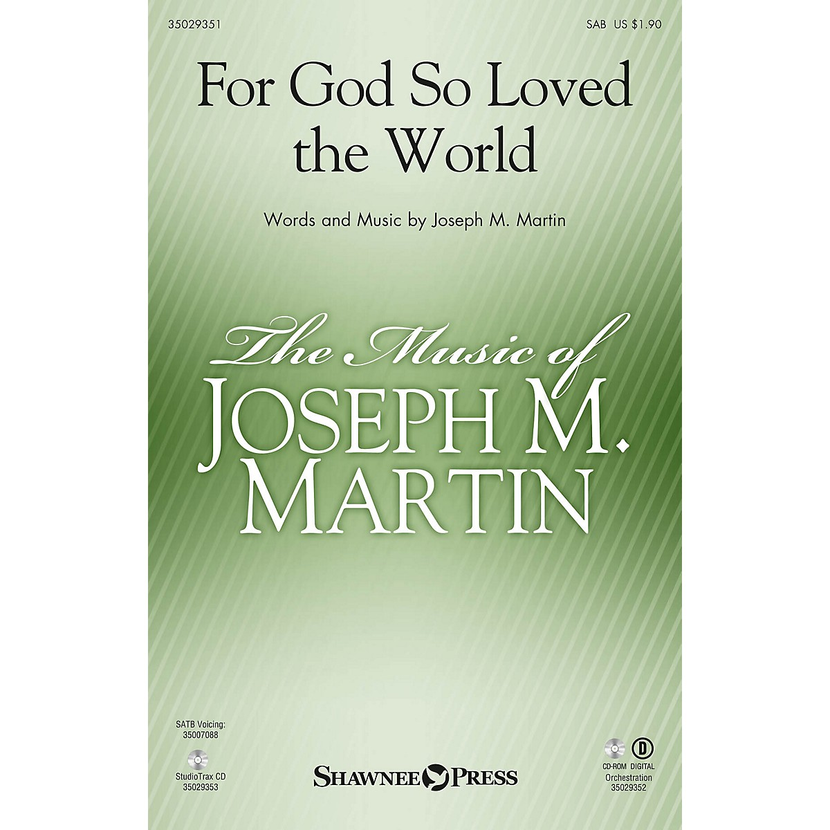 Shawnee Press For God So Loved the World (Based on John 3:16) SAB composed by Joseph M. Martin