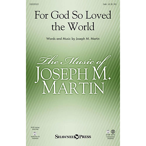 Shawnee Press For God So Loved the World ORCHESTRA ACCOMPANIMENT Composed by Joseph M. Martin