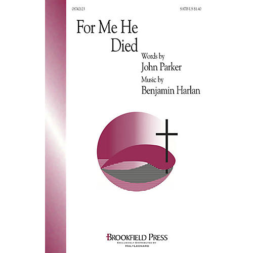 Brookfield For Me He Died SATB composed by Benjamin Harlan