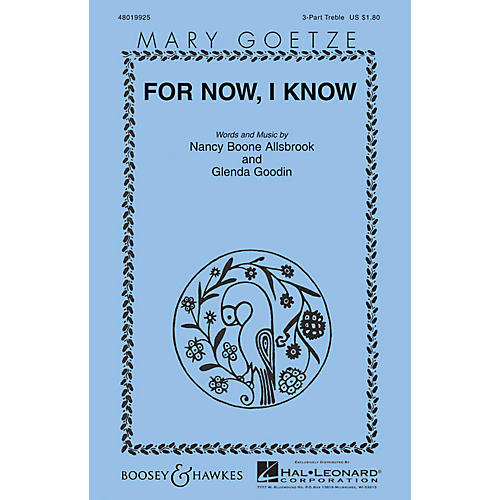 Boosey and Hawkes For Now, I Know (Mary Goetze Series) 3 Part Treble composed by Glenda Goodin