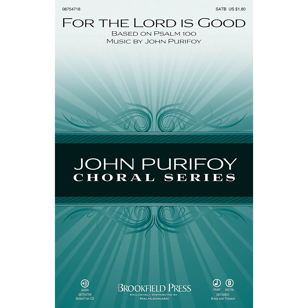 Brookfield For the Lord Is Good SATB composed by John Purifoy