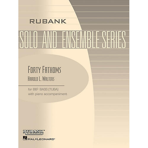Rubank Publications Forty Fathoms (Tuba Solo in C (B.C.) with Piano - Grade 2.5) Rubank Solo/Ensemble Sheet Series Softcover