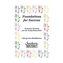 Southern Foundations for Success (Bassoon) Southern Music Series by Cheryl Huddleston