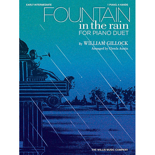 Willis Music Fountain in the Rain (1 Piano, 4 Hands/Early Inter Level) Willis Series by William Gillock