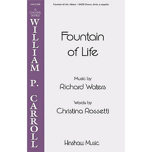 Hinshaw Music Fountain of Life SSAATTBB composed by Richard Waters