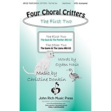 John Rich Music Press Four Choral Critters - The First Two (The Duck, The Panther) SATB composed by Christine Donkin