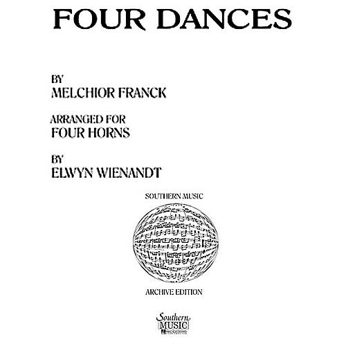 Southern Four Dances (Horn Quartet) Southern Music Series Arranged by Elwyn Wienandt