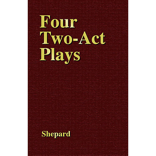Applause Books Four Two-Act Plays Applause Books Series Written by Sam Shepard
