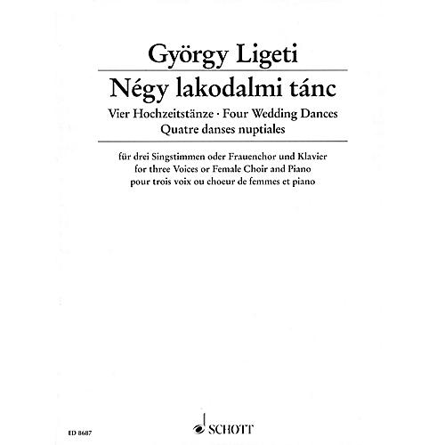 Schott Four Wedding Dances (for Three Voices or Female Choir and Piano) Composed by György Ligeti