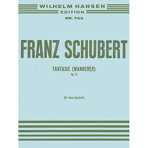 Music Sales Franz Schubert: Fantasy 'the Wanderer' Op.15 Music Sales America Series