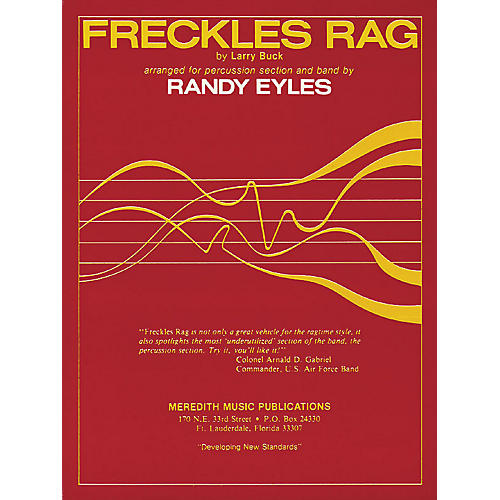 Hal Leonard Freckles Rag (for Percussion Section and Band) Meredith Music Resource Series Arranged by Randy Eyles