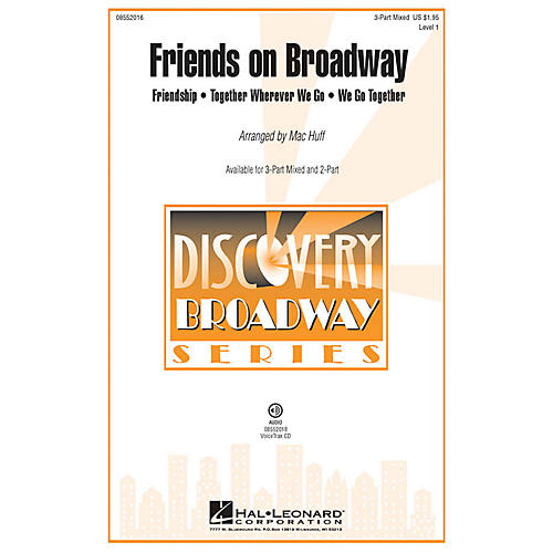 Hal Leonard Friends on Broadway (Medley) Discovery Level 1 3-Part Mixed arranged by Mac Huff